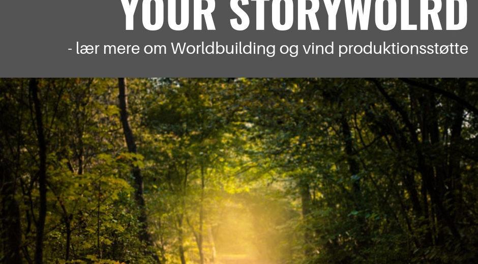 YOUR STORYWORLD INFOMØDE – AFLYST
