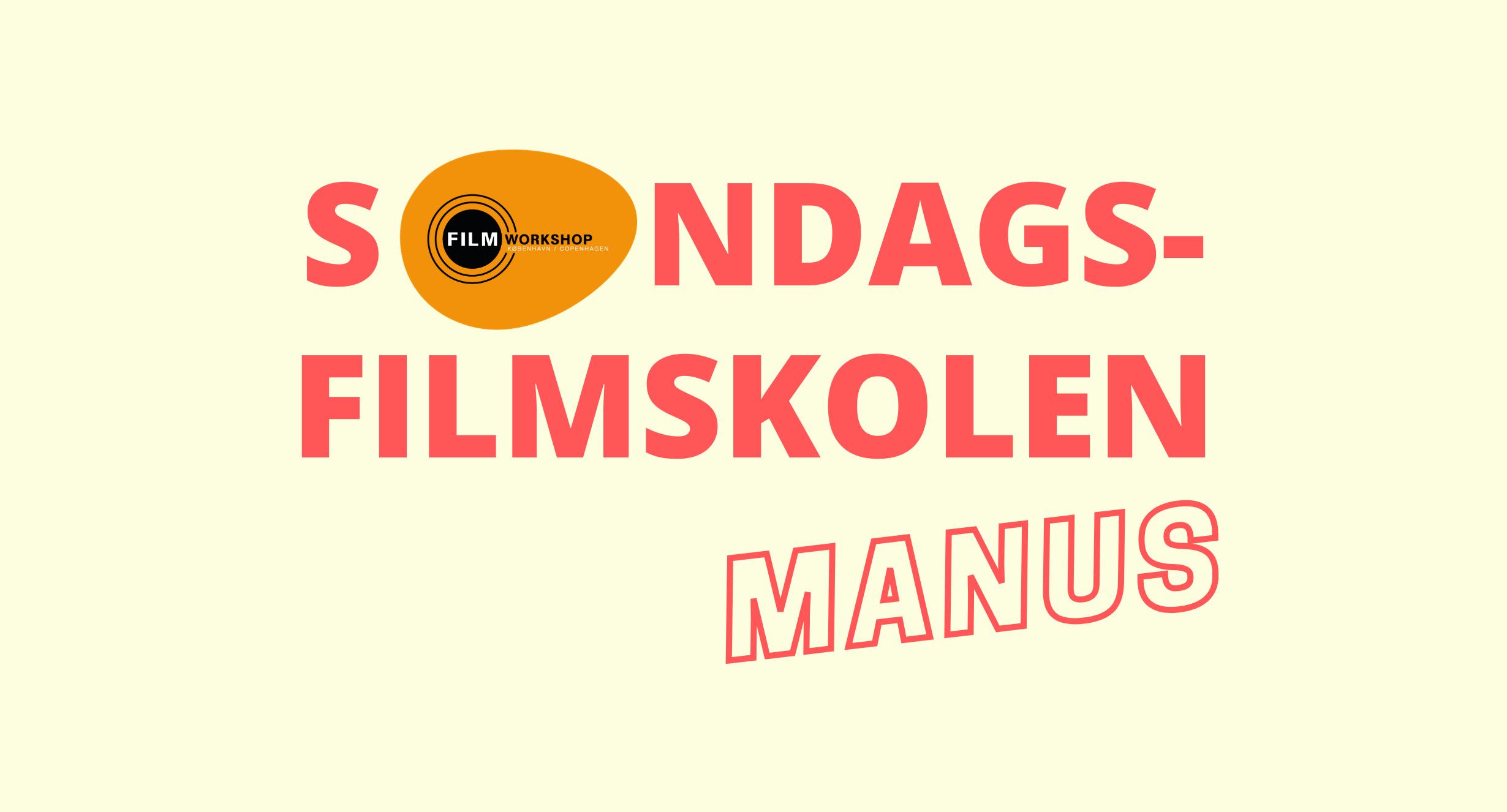 SØNDAGSFILMSKOLEN: MANUS – TILMELDINGSFRIST DEN 14. SEPTEMBER